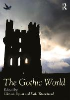 The Gothic World - Routledge Worlds (Paperback)