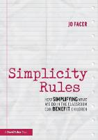 Simplicity Rules: How Simplifying What We Do in the Classroom Can Benefit Children (Paperback)