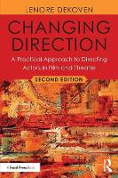 Changing Direction: A Practical Approach to Directing Actors in Film and Theatre (Paperback)