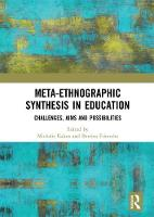 Meta-Ethnographic Synthesis in Education: Challenges, Aims and Possibilities (Hardback)
