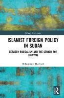Islamist Foreign Policy in Sudan: Between Radicalism and the Search for Survival - African Governance (Hardback)