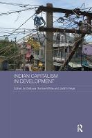 Indian Capitalism in Development - Routledge Contemporary South Asia Series (Paperback)