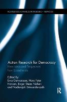 Action Research for Democracy: New Ideas and Perspectives from Scandinavia - Routledge Advances in Research Methods (Paperback)