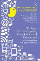 Strategic Communication, Social Media and Democracy: The challenge of the digital naturals - Routledge New Directions in PR & Communication Research (Paperback)