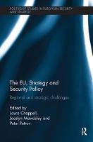 The EU, Strategy and Security Policy: Regional and Strategic Challenges - Routledge Studies in European Security and Strategy (Paperback)