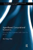Agent-Based Computational Economics: How the idea originated and where it is going - Routledge Advances in Experimental and Computable Economics (Paperback)