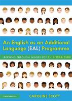 An English as an Additional Language (EAL) Programme: Learning Through Images for 7-14-Year-Olds (Hardback)