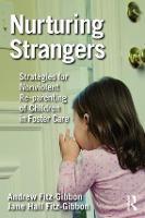 Nurturing Strangers: Strategies for Nonviolent Re-parenting of Children in Foster Care (Hardback)