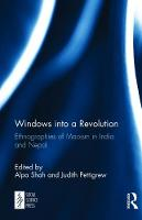 Windows into a Revolution: Ethnographies of Maoism in India and Nepal (Hardback)