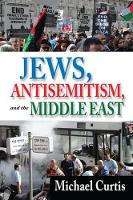 Jews, Antisemitism, and the Middle East (Paperback)
