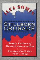Stillborn Crusade: The Tragic Failure of Western Intervention in the Former Soviet Union (Paperback)