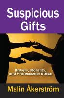 Suspicious Gifts: Bribery, Morality, and Professional Ethics (Paperback)