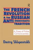 The French Revolution and the Russian Anti-Democratic Tradition: A Case of False Consciousness (Paperback)