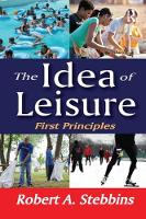 The Idea of Leisure: First Principles (Paperback)