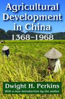 Agricultural Development in China, 1368-1968 (Hardback)