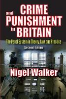 Crime and Punishment in Britain: The Penal System in Theory, Law, and Practice (Hardback)