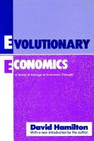 Evolutionary Economics: A Study of Change in Economic Thought (Hardback)