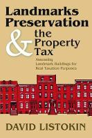 Landmarks Preservation and the Property Tax: Assessing Landmark Buildings for Real Taxation Purposes (Hardback)