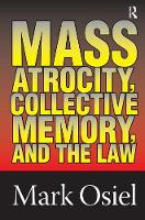 Mass Atrocity, Collective Memory, and the Law (Hardback)