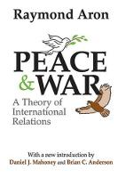 Peace and War: A Theory of International Relations (Hardback)