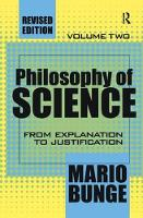 Philosophy of Science: Volume 2, From Explanation to Justification (Hardback)