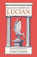 Selected Satires of Lucian (Hardback)