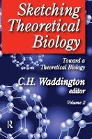 Sketching Theoretical Biology: Toward a Theoretical Biology, Volume 2 (Hardback)