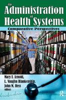 The Administration of Health Systems: Comparative Perspectives (Hardback)