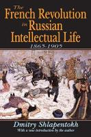 The French Revolution in Russian Intellectual Life: 1865-1905 (Hardback)