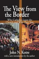 The View from the Border: Why Catholics Leave the Church and Why They Stay (Hardback)