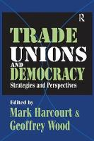 Trade Unions and Democracy: Strategies and Perspectives (Hardback)