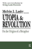 Utopia and Revolution: On the Origins of a Metaphor (Hardback)