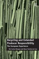 Recycling and Extended Producer Responsibility: The European Experience (Paperback)