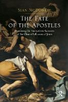 The Fate of the Apostles: Examining the Martyrdom Accounts of the Closest Followers of Jesus (Paperback)