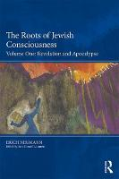 The Roots of Jewish Consciousness, Volume One: Revelation and Apocalypse (Paperback)