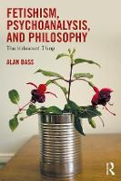 Fetishism, Psychoanalysis, and Philosophy: The Iridescent Thing (Paperback)