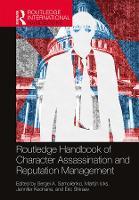 Routledge Handbook of Character Assassination and Reputation Management (Hardback)