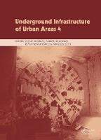 Underground Infrastructure of Urban Areas 4: Proceedings of the 13th International Conference on Underground Infrastructure of Urban Areas (UIUA 2017), October 25-26, 2017, Wrocklaw, Poland (Hardback)