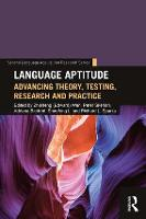 Language Aptitude: Advancing Theory, Testing, Research and Practice - Second Language Acquisition Research Series (Paperback)