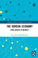 The Korean Economy: From Growth to Maturity - Routledge Studies in the Modern World Economy (Hardback)