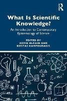 What is Scientific Knowledge?: An Introduction to Contemporary Epistemology of Science (Paperback)