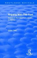 : Arguing With The Past (1989): Essays in Narrative from Woolf to Sidney - Routledge Revivals (Hardback)