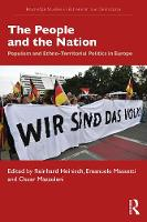 The People and the Nation: Populism and Ethno-Territorial Politics in Europe - Extremism and Democracy (Paperback)