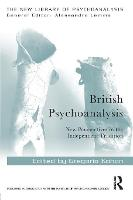 British Psychoanalysis: New Perspectives in the Independent Tradition - New Library of Psychoanalysis (Paperback)
