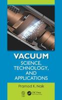Vacuum: Science, Technology and Applications (Hardback)