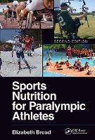 Sports Nutrition for Paralympic Athletes, Second Edition (Hardback)