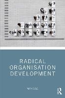 Radical Organisation Development (Hardback)
