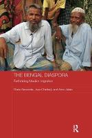 The Bengal Diaspora: Rethinking Muslim migration - Routledge Contemporary South Asia Series (Paperback)