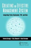 Creating an Effective Management System: Integrating Policy Deployment, TWI, and Kata (Paperback)