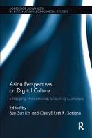 Asian Perspectives on Digital Culture: Emerging Phenomena, Enduring Concepts (Paperback)